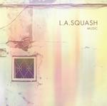 L.A.SQUASH MUSIC